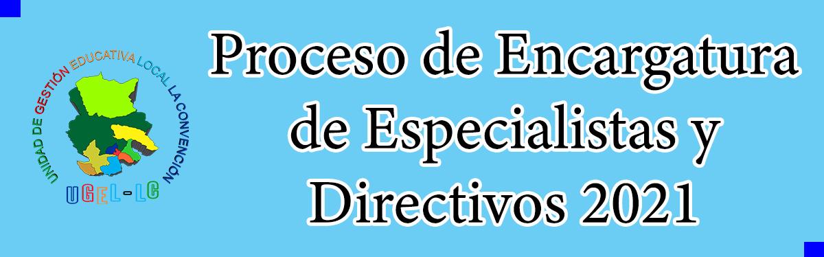 ENCARGATURA ESPECIALISTAS Y DIRECTIVOS 2021