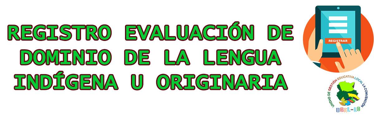 REGISTRO EVALUACIÓN DE LA LENGUA ORIGINARIA
